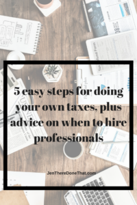 5 easy steps for doing your own taxes, plus advice on when to hire professionals