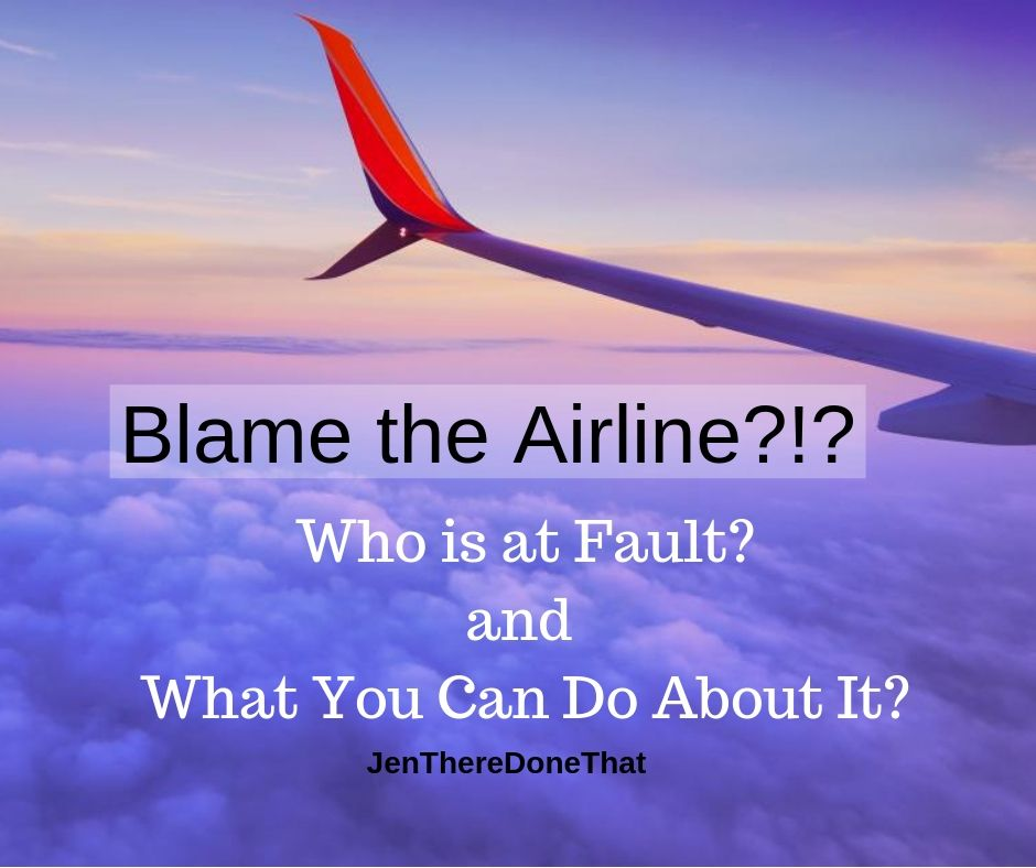 Our first response is to blame the airline when air travel goes wrong. Let's look at five common air travel woes and determine who is at fault, and what you can do about it!