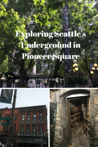 Exploring Seattle Underground of Pioneer Square