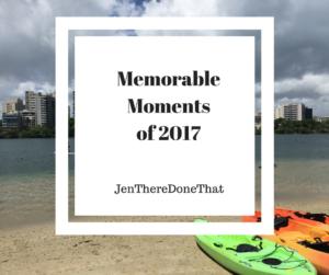 Memorable Moments of 2017 JenThereDoneThat
