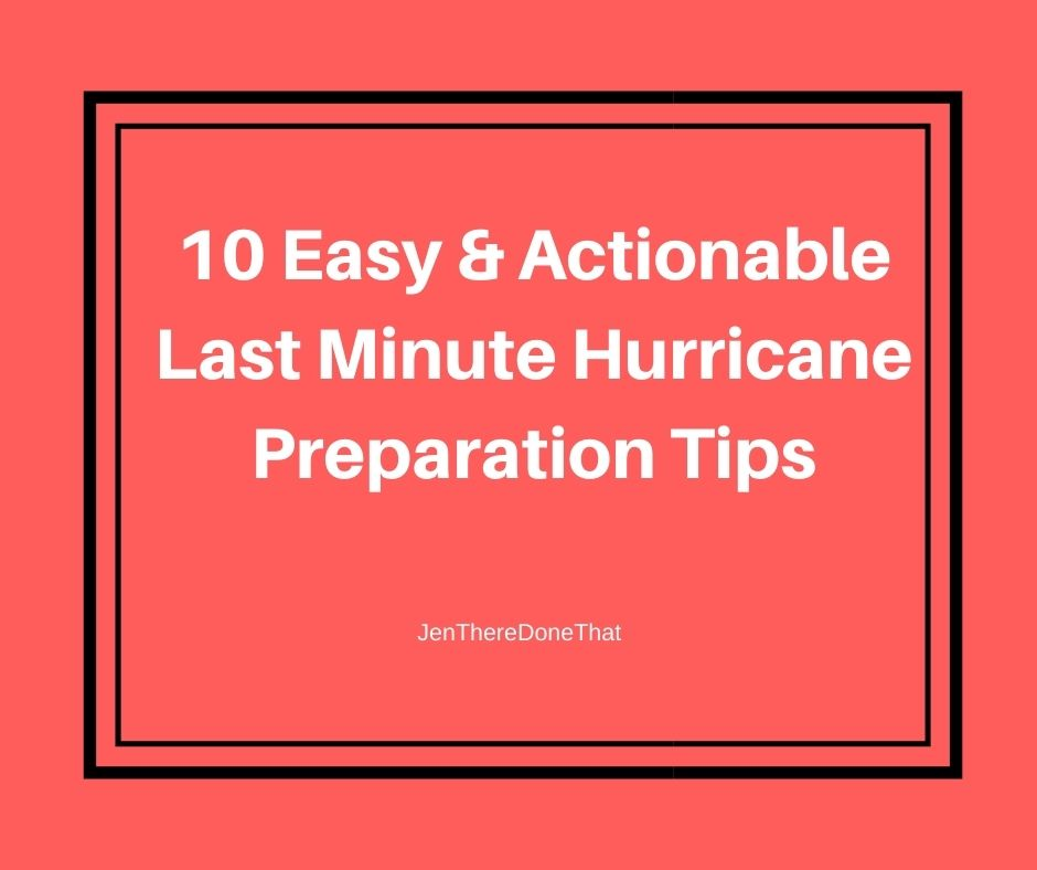 10 Easy and Actionable Last Minute Hurricane Preparation Tips to Keep Your Family and Home Safe